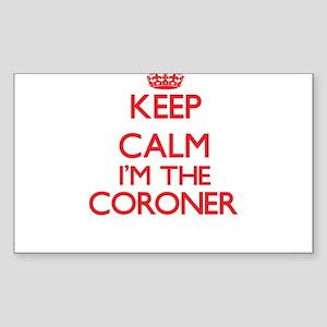 Keep calm I'm the Coroner Sticker