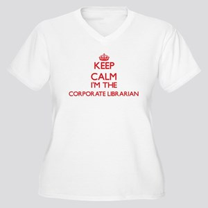 Keep calm I'm the Corporate Libr Plus Size T-Shirt