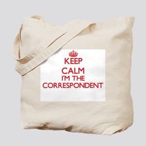 Keep calm I'm the Correspondent Tote Bag