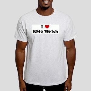 I Love BM2 Welsh Light T-Shirt