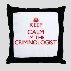 Keep calm I'm the Criminologist Throw Pillow