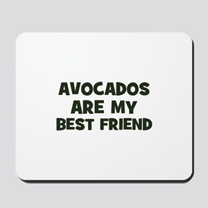 avocados are my best friend Mousepad
