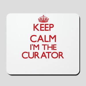 Keep calm I'm the Curator Mousepad
