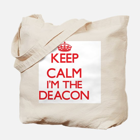 Keep calm I'm the Deacon Tote Bag