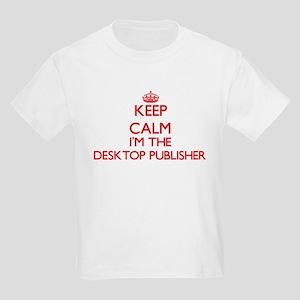 Keep calm I'm the Desktop Publisher T-Shirt