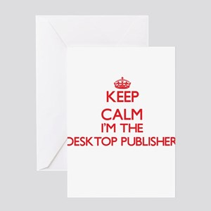Keep calm I'm the Desktop Publisher Greeting Cards
