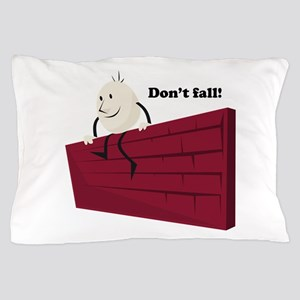 HumptyDumpty_Dont Fall! Pillow Case
