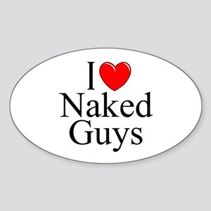 """I Love (Heart) Naked Guys"" Oval Sticker"