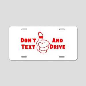 Dont Text And Drive Aluminum License Plate