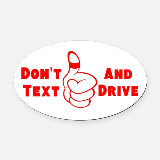 Dont Text And Drive Oval Car Magnet