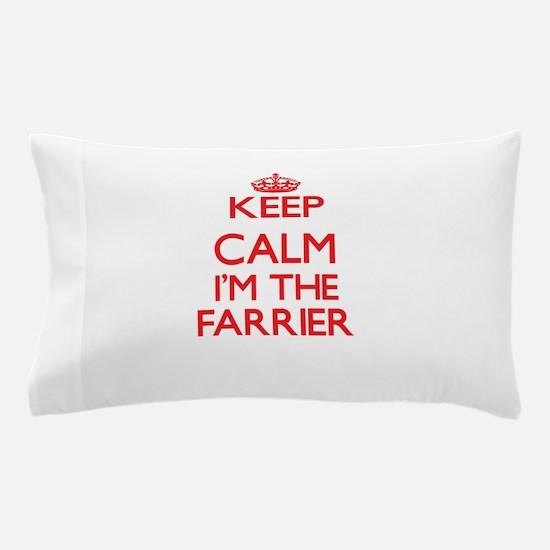 Keep calm I'm the Farrier Pillow Case