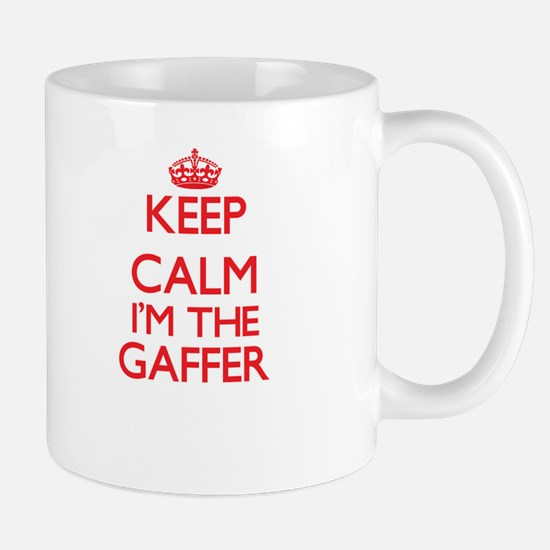 Keep calm I'm the Gaffer Mugs