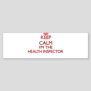 Keep calm I'm the Health Inspector Bumper Sticker