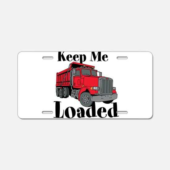 Keep Me Loaded Aluminum License Plate