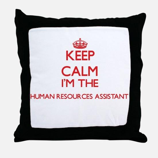 Keep calm I'm the Human Resources Ass Throw Pillow
