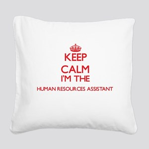 Keep calm I'm the Human Resou Square Canvas Pillow