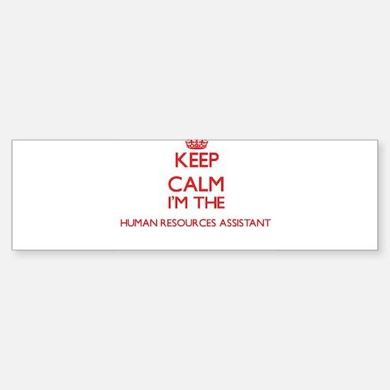 Keep calm I'm the Human Resources A Bumper Bumper Bumper Sticker