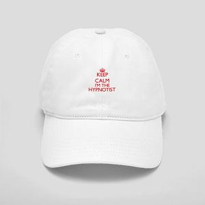 Keep calm I'm the Hypnotist Cap