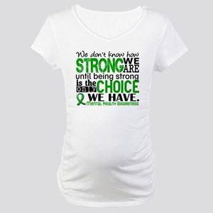 Mental Health HowStrongWeAre Maternity T-Shirt