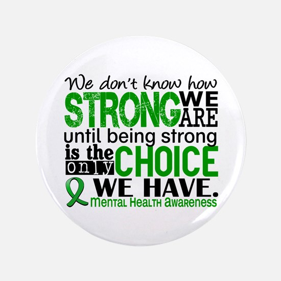 "Mental Health HowStrongWeAre 3.5"" Button"