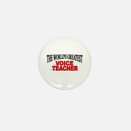 """The World's Greatest Voice Teacher"" Mini Button"