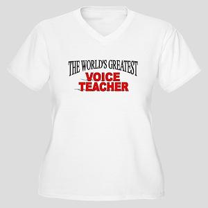 """""""The World's Greatest Voice Teacher"""" Women's Plus"""