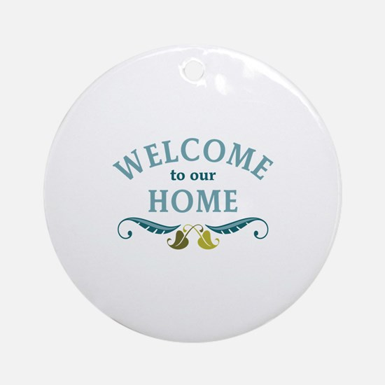 Welcome to Our Home Ornament (Round)