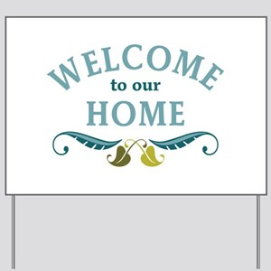 Welcome to Our Home Yard Sign