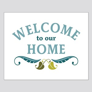 Welcome to Our Home Posters