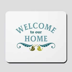 Welcome to Our Home Mousepad