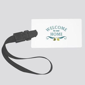 Welcome to Our Home Luggage Tag