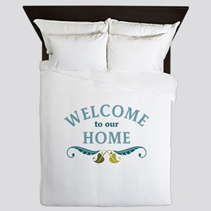 Welcome to Our Home Queen Duvet