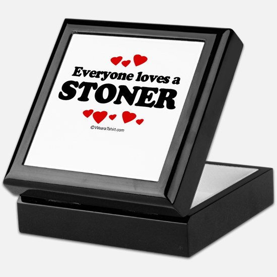 Everyone loves a stoner Keepsake Box