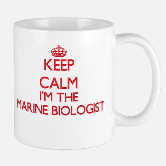 Keep calm I'm the Marine Biologist Mugs