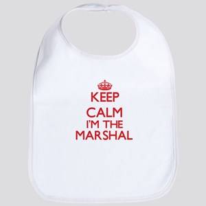 Keep calm I'm the Marshal Bib