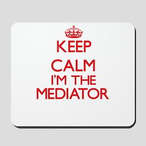 Keep calm I'm the Mediator Mousepad