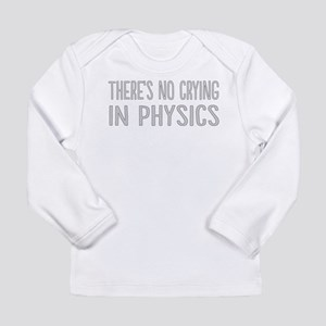 No Crying In Physics Long Sleeve T-Shirt