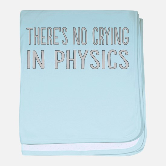 No Crying In Physics baby blanket