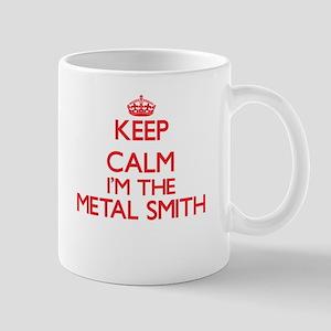 Keep calm I'm the Metal Smith Mugs