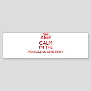 Keep calm I'm the Molecular Genetic Bumper Sticker