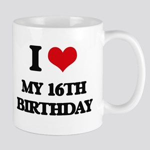 my 16th birthday Mugs