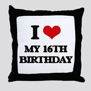 my 16th birthday Throw Pillow