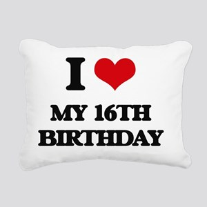 my 16th birthday Rectangular Canvas Pillow