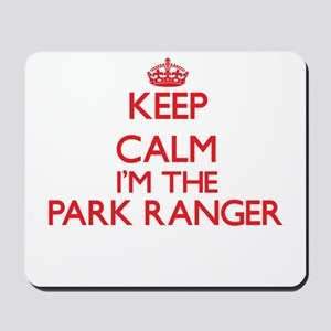 Keep calm I'm the Park Ranger Mousepad