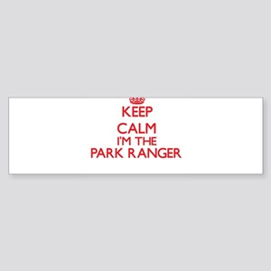 Keep calm I'm the Park Ranger Bumper Sticker
