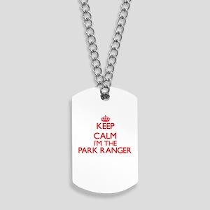 Keep calm I'm the Park Ranger Dog Tags