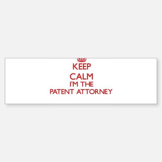 Keep calm I'm the Patent Attorney Bumper Bumper Bumper Sticker