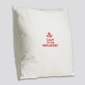 Keep calm I'm the Perfusionist Burlap Throw Pillow