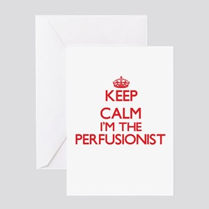 Keep calm I'm the Perfusionist Greeting Cards