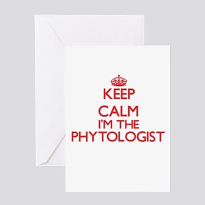 Keep calm I'm the Phytologist Greeting Cards